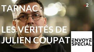 Documentaire Tarnac : les vérités de Julien Coupat