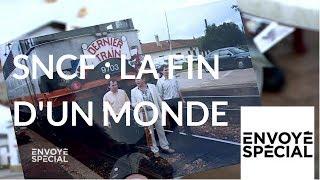 Documentaire SNCF : la fin d'un monde