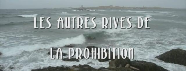 Documentaire Les autres rives de la prohibition