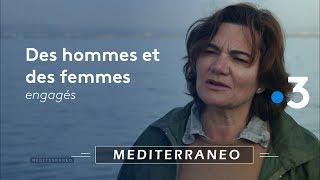 Documentaire Mediterraneo, rencontre avec des hommes et des femmes engagés