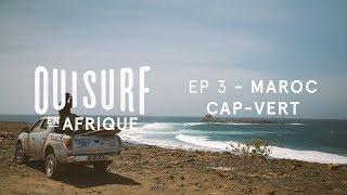 Documentaire OuiSurf en Afrique – Maroc et Cap-Vert
