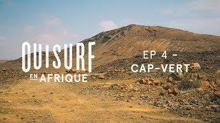 Documentaire OuiSurf en Afrique – Cap-Vert
