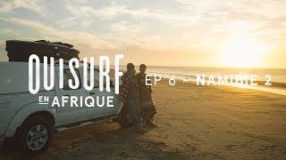 Documentaire OuiSurf en Afrique – Namibie (partie 2)