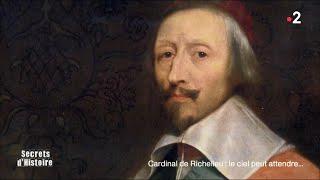 Documentaire Secrets d'Histoire – Cardinal de Richelieu : le ciel peut attendre