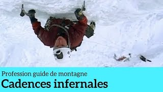 Documentaire Cadences infernales – Profession guide de montagne #2