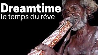 Documentaire Dreamtime, le temps du rêve