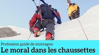 Documentaire Le moral dans les chaussettes – Profession guide de montagne #3