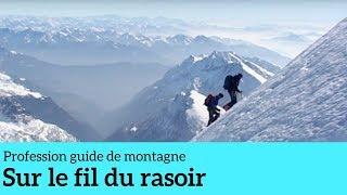 Documentaire Sur le fil du rasoir – Profession guide de montagne #5