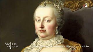Documentaire Secrets d'Histoire – Marie-Thérèse, l'envahissante impératrice d'Autriche