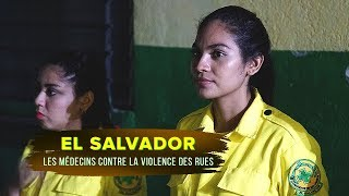 Documentaire El Salvador : les médecins contre la violence des rues