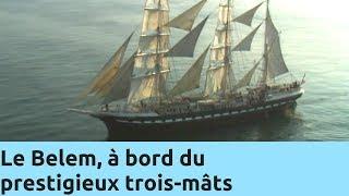 Documentaire Le Belem, à bord du prestigieux trois-mâts