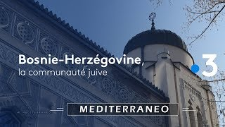 Documentaire La communauté juive de Bosnie-Herzégovine