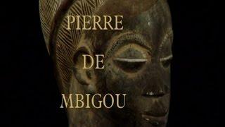 Documentaire Pierre de M'Bigou