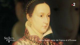 Documentaire Secrets d'Histoire – Marie Stuart, reine de France et d'Ecosse