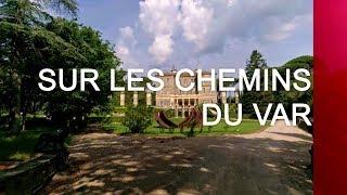 Documentaire Sur les chemins du Var