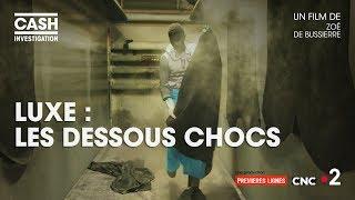 Documentaire Luxe : les dessous chocs