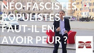 Documentaire Néo-fascistes, populistes : faut-il en avoir peur ?