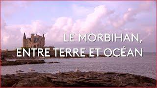 Documentaire Le Morbihan, entre terre et océan