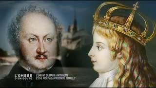 Documentaire L'ombre d'un doute – L'enfant de Marie-Antoinette est-il mort à la prison du temple?