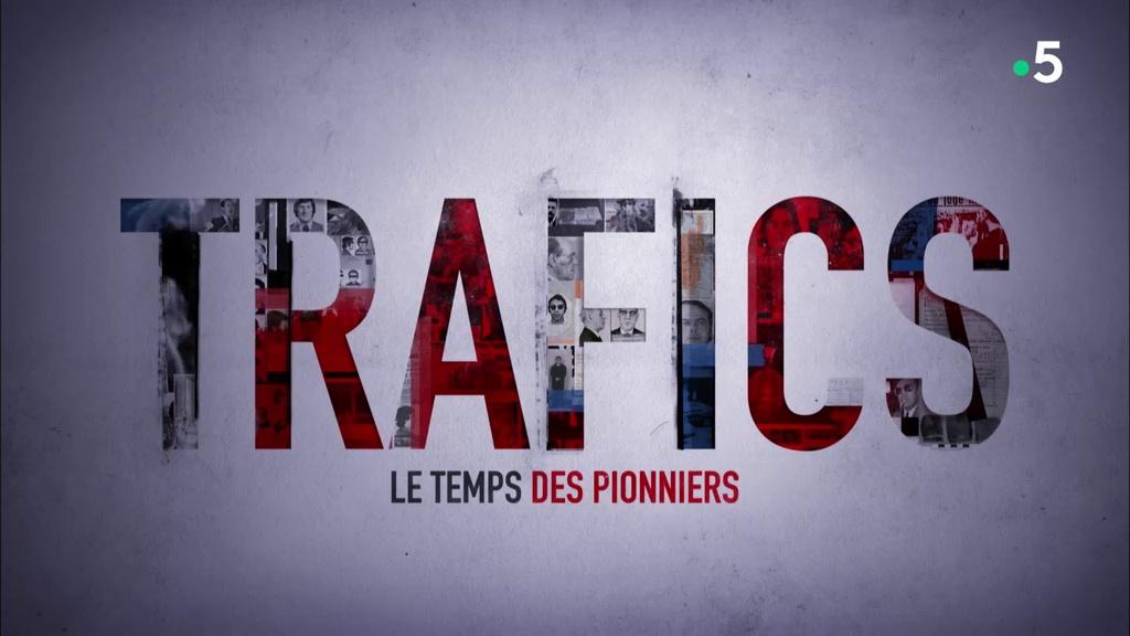 Documentaire Trafics – Ep01- Le temps des pionniers