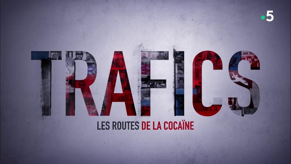 Documentaire Trafics – Ep02 – Les routes de la cocaïne