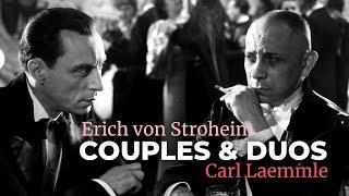 Documentaire Couples et duos : Erich von Stroheim et Carl Laemmle