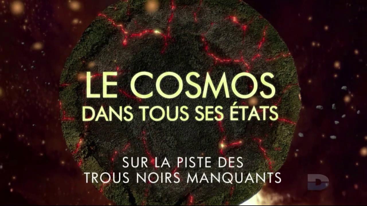 Documentaire Le cosmos dans tous ses états : sur la piste des trous noirs manquants