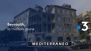 Documentaire La maison jaune à Beyrouth, un lieu de mémoire