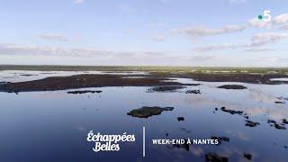 Documentaire Échappées belles – Week-end à Nantes