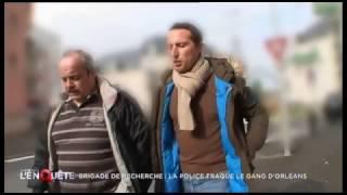Documentaire Brigade de recherche : la police traque le gang d'Orléans