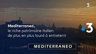 Documentaire Le riche patrimoine italien de plus en plus lourd à entretenir