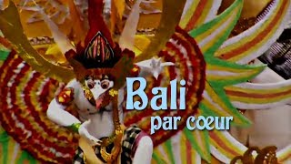 Documentaire Bali par coeur