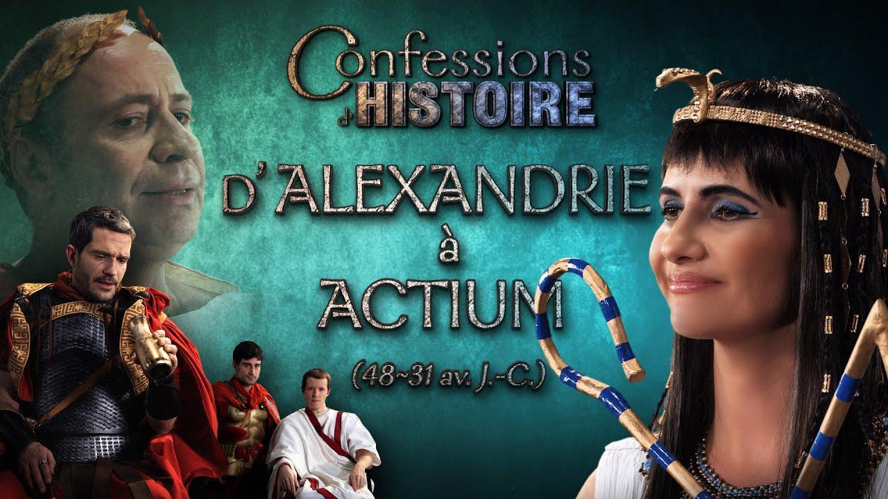 Documentaire Confessions d'Histoire – D'Alexandrie à Actium, Cléopâtre, Jules César, Marc-Antoine