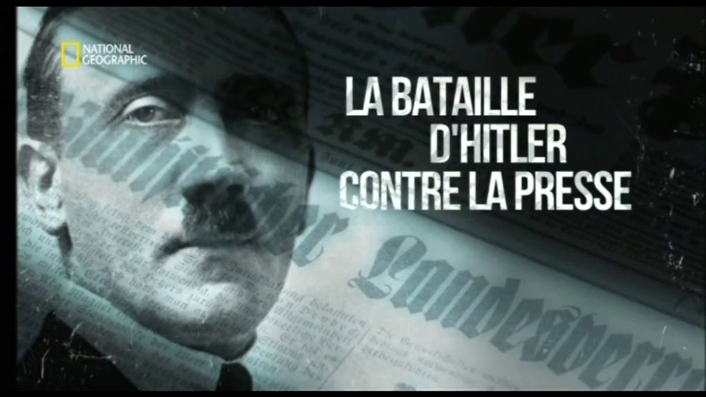 Documentaire La bataille d'Hitler contre la presse