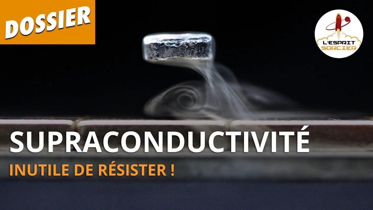 Documentaire L'Esprit Sorcier – Supraconductivité, inutile de résister !
