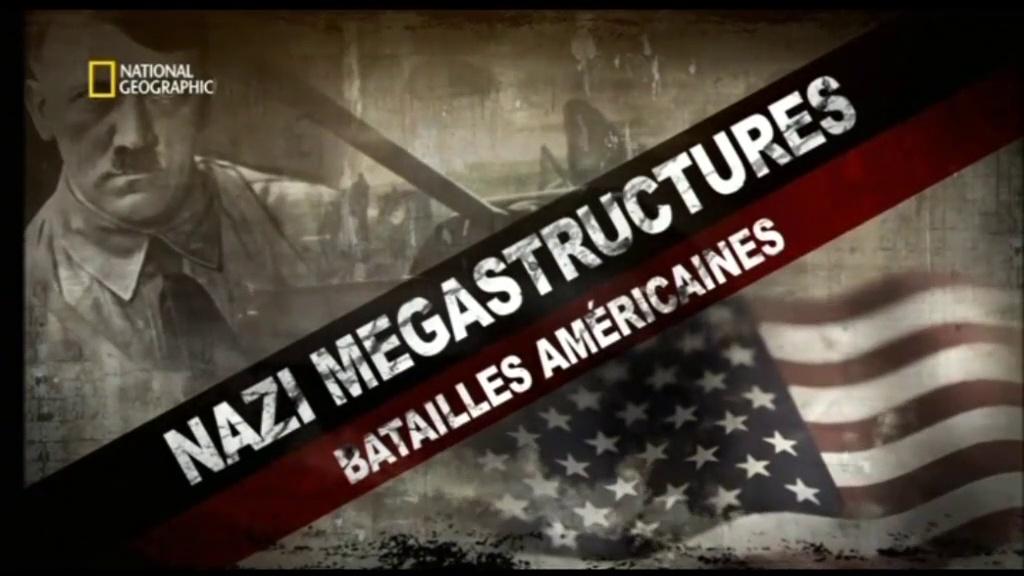 Documentaire Nazi Mégastructures – Batailles américaines