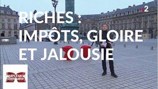 Documentaire Riches : impôts, gloire et jalousie