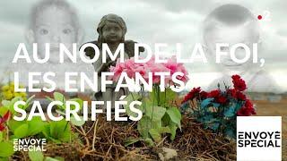 Documentaire Au nom de la foi, les enfants sacrifiés
