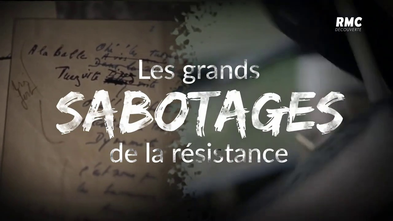 Documentaire Les grands sabotages de la résistance
