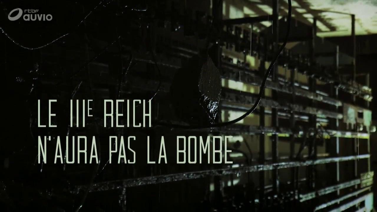 Documentaire Retour aux sources – Le 3e Reich n'aura pas la bombe