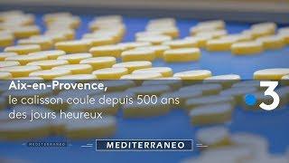 Documentaire Aix-en-Provence : le calisson coule depuis 500 ans des jours heureux