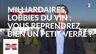Documentaire Milliardaires, lobbies du vin : vous reprendrez bien un petit verre ?