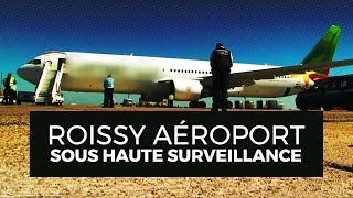 Documentaire Roissy Charles de Gaulle, un aéroport sous très haute surveillance