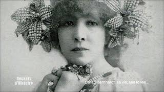Documentaire Secrets d'Histoire – Sarah Bernhardt, sa vie, ses folies