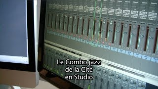 Documentaire Combo Jazz de la Cité en studio