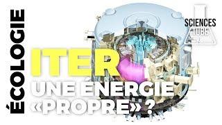 Documentaire ITER, le défi pour une énergie propre et sure