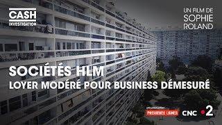 Documentaire Sociétés HLM : loyer modéré pour business démesuré