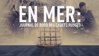 Documentaire En mer : journal de bord des cadets russes