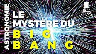 Documentaire Le mystère du Big Bang