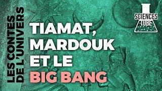 Documentaire Les contes de l'univers – Tiamat, Mardouk et le big bang